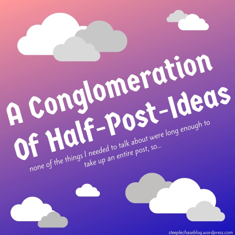 a conglomeration of half-post-ideas